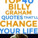 Top 40 Billy Graham Quotes To Know And Change Your Life