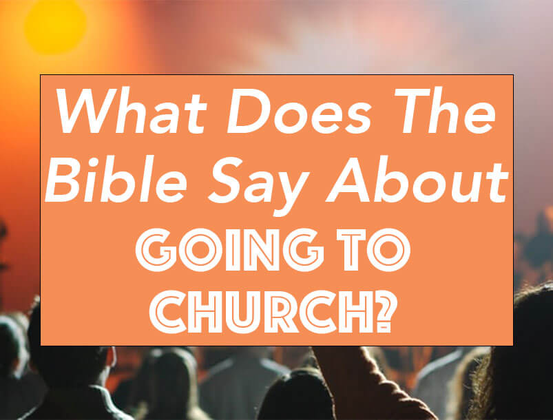 What does the Bible say about going to church